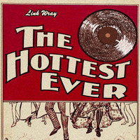 Link Wray - The Hottest Ever