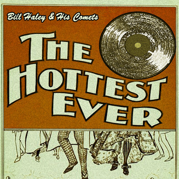 Bill Haley & His Comets - The Hottest Ever