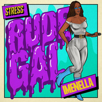 Stress - Rude Gal (Explicit)