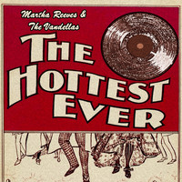 Martha Reeves & The Vandellas - The Hottest Ever