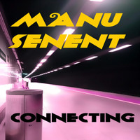 Manu Senent - Connecting