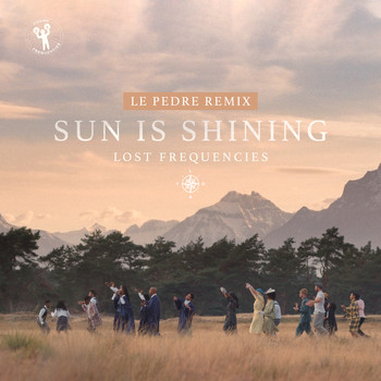Lost Frequencies - Sun Is Shining (Le Pedre Remix)