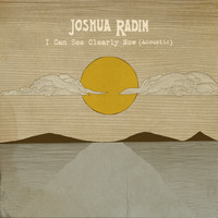 Joshua Radin - I Can See Clearly Now (Acoustic)