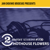 Hothouse Flowers - Jan Douwe Kroeske presents: 2 Meter Sessions #1730- Hothouse Flowers