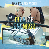 DNA - Pila de Enemigo (feat. Ceky Viciny) (Explicit)