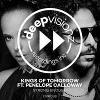 Kings of Tomorrow - Strong Enough (feat. Penelope Calloway) (Kings Of Tomorrow Deluxe Mix)