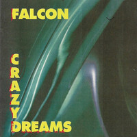 Falcon - Crazy Dreams