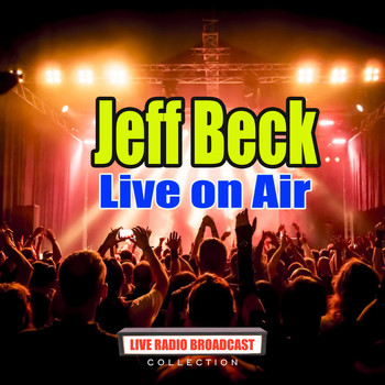 Jeff Beck - Live on Air (Live)
