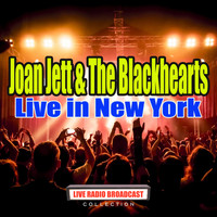 Joan Jett & The Blackhearts - Live in New York (Live)