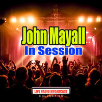 John Mayall - In Session (Live)