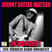 Johnny Guitar Watson - In Concert (Live)