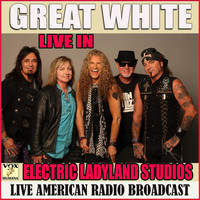 Great White - Live at the Electric Ladyland Studios (Live)
