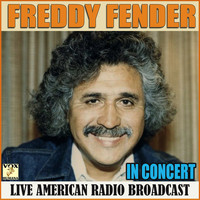 Freddy Fender - In Concert (Live)