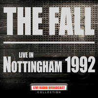 The Fall - Live in Nottingham 1992 (Live)