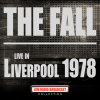 The Fall - Live In Liverpool 1978 (Live)