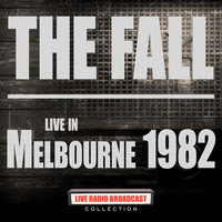 The Fall - Live In Melbourne 1982 (Live)