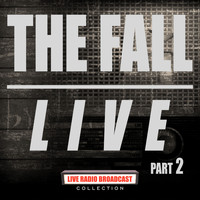 The Fall - Live Part 2 (Live)