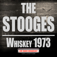 The Stooges - Whiskey 1973 (Live)
