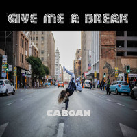 Caboan - Give Me a Break