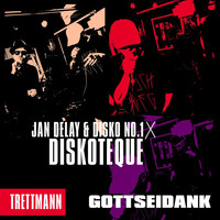 Jan Delay - Diskoteque: Gottseidank