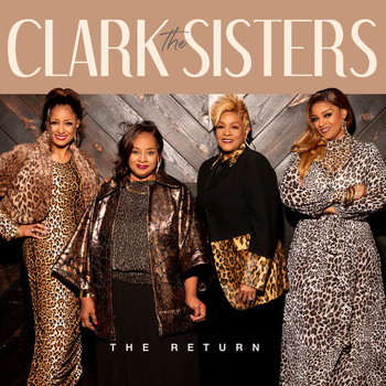 The Clark Sisters - The Return