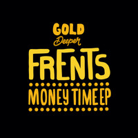 Frents - Money Time EP