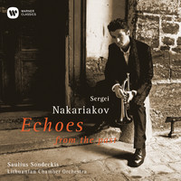Sergei Nakariakov - Echoes from the Past