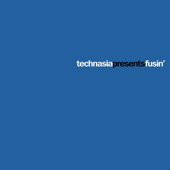 Technasia - Fusin'