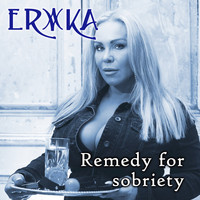 Erika - Remedy for sobriety