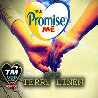 Terry Linen - Promise Me