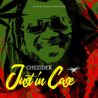 Chezidek - Just In Case
