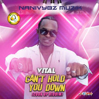 Vital - Can't Hold You Down