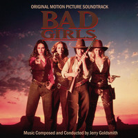 Jerry Goldsmith - Bad Girls (Original Motion Picture Soundtrack)