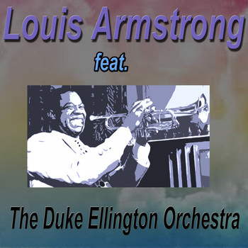 Louis Armstrong - Louis Armstrong Feat. The Duke Ellington Orchestra