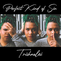 Trishnalei - Perfect Kind of Sin