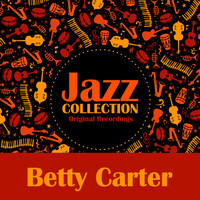 Betty Carter - Jazz Collection (Original Recordings)