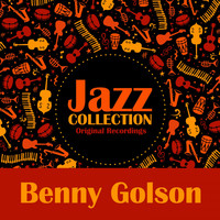 Benny Golson - Jazz Collection (Original Recordings)