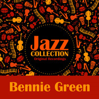 Bennie Green - Jazz Collection (Original Recordings)