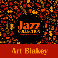 Art Blakey - Jazz Collection (Original Recordings)