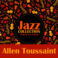 Allen Toussaint - Jazz Collection (Original Recordings)