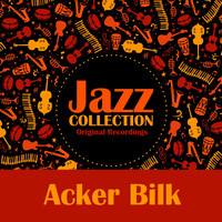 Acker Bilk - Jazz Collection (Original Recordings)