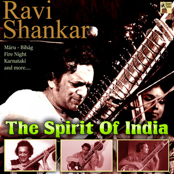 Ravi Shankar - The Spirit of India