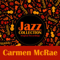 Carmen McRae - Jazz Collection (Original Recordings)