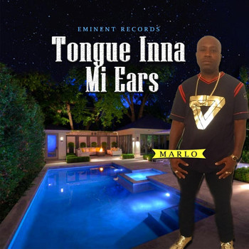 Marlo - Tongue Inna Mi Ears (Explicit)