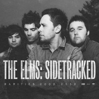 The Elms - Sidetracked (Rarities 2000-2010)