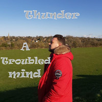 Thunder - A Troubled Mind (Explicit)