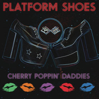 Cherry Poppin' Daddies - Platform Shoes