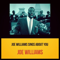 Joe Williams - Joe Williams Sings About You