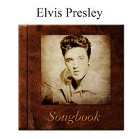 Elvis Presley - The Elvis Presley Songbook