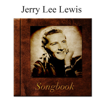 Jerry Lee Lewis - The Jerry Lee Lewis Songbook (Explicit)
